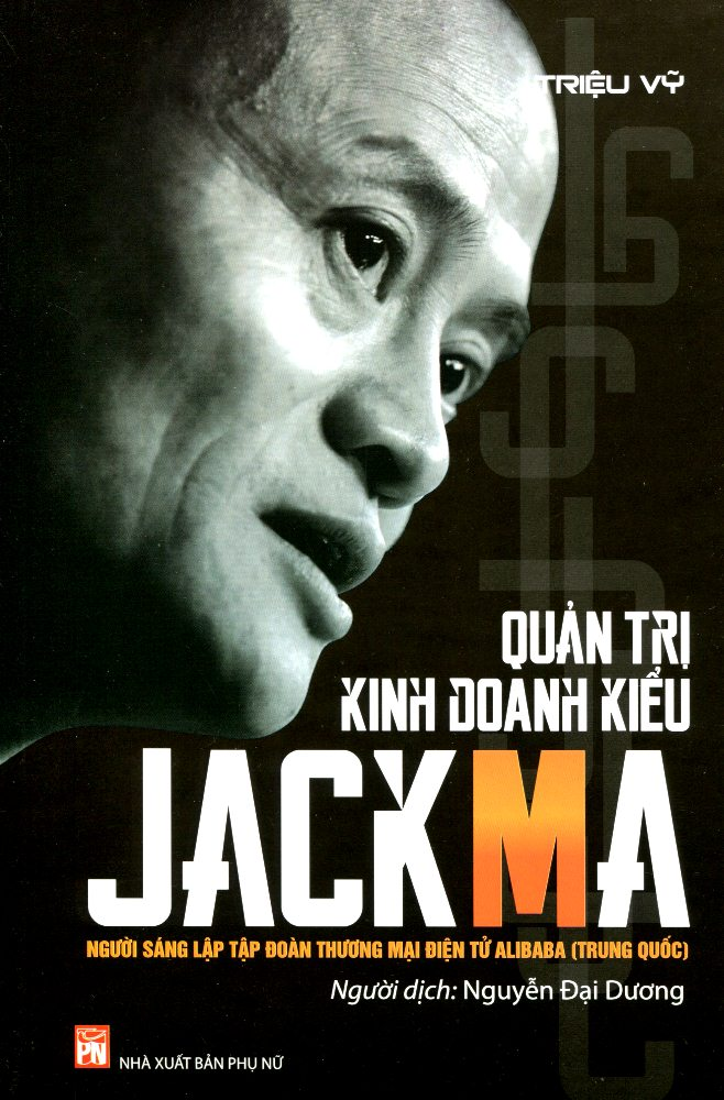 Quản Trị Kinh Doanh Kiểu Jack Ma - 1978522 , 9786045635346 , 62_287819 , 150000 , Quan-Tri-Kinh-Doanh-Kieu-Jack-Ma-62_287819 , tiki.vn , Quản Trị Kinh Doanh Kiểu Jack Ma