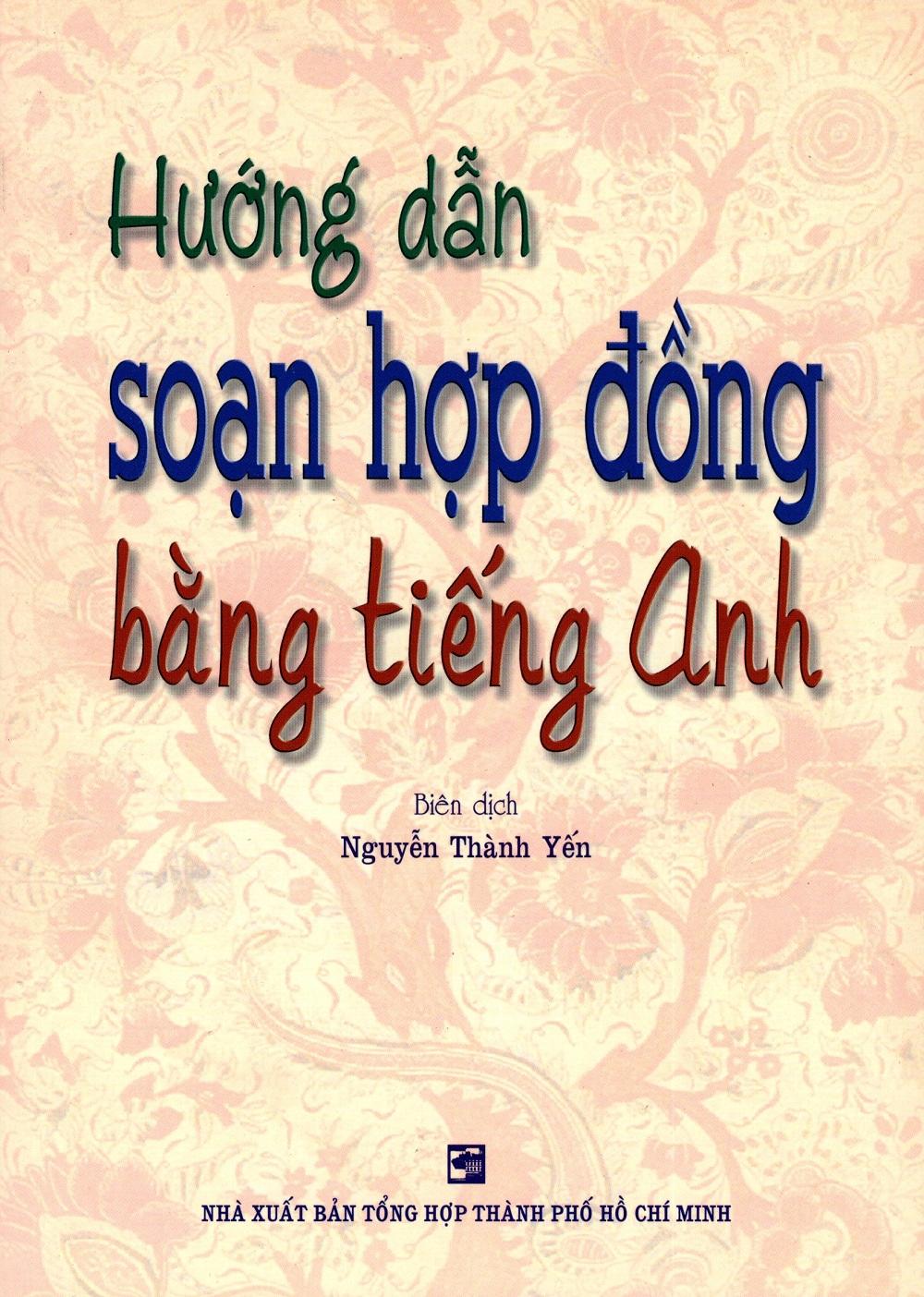 Hướng Dẫn Soạn Hợp Đồng Bằng Tiếng Anh - 3101068614851,62_256352,138000,tiki.vn,Huong-Dan-Soan-Hop-Dong-Bang-Tieng-Anh-62_256352,Hướng Dẫn Soạn Hợp Đồng Bằng Tiếng Anh
