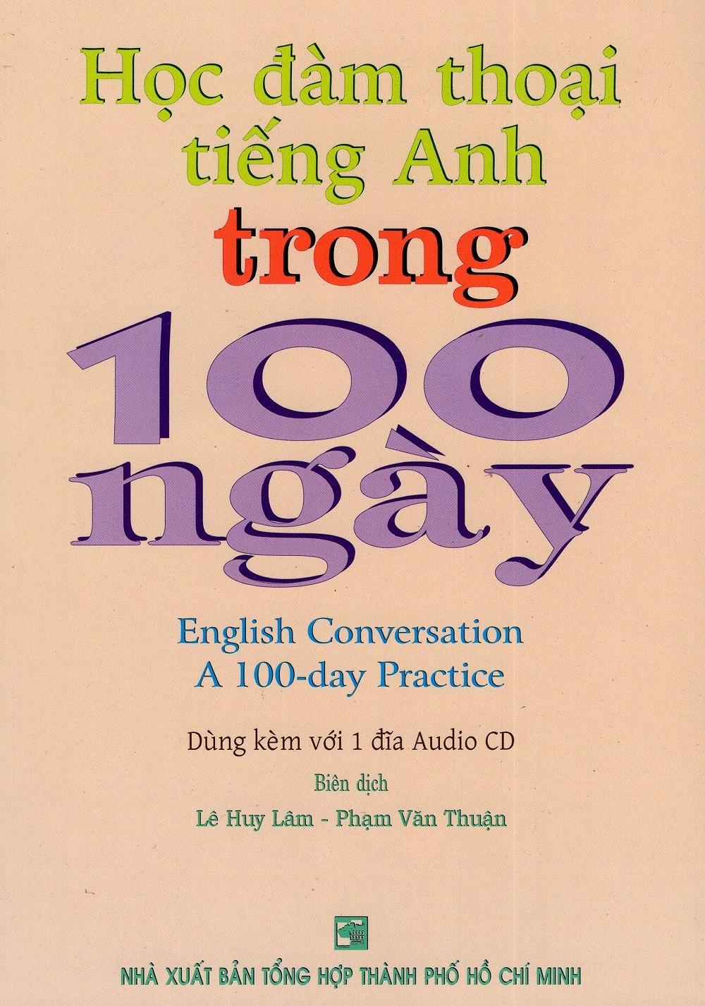 Học Đàm Thoại Tiếng Anh Trong 100 Ngày - English Conversation A 100-Day Practice