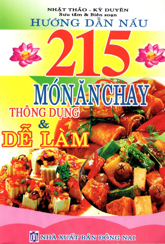 Hướng Dẫn Nấu 215 Món Ăn Chay Thông Dụng  Dễ Làm - 2572095107844,62_585586,32000,tiki.vn,Huong-Dan-Nau-215-Mon-An-Chay-Thong-Dung-De-Lam-62_585586,Hướng Dẫn Nấu 215 Món Ăn Chay Thông Dụng  Dễ Làm