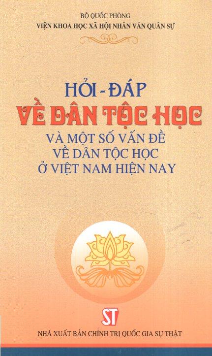 Hỏi - Đáp Về Dân Tộc Học Và Một Số Vấn Đề Về Dân Tộc Học Ở Việt Nam Hiện Nay - 18237684 , 2492535858887 , 62_607677 , 41000 , Hoi-Dap-Ve-Dan-Toc-Hoc-Va-Mot-So-Van-De-Ve-Dan-Toc-Hoc-O-Viet-Nam-Hien-Nay-62_607677 , tiki.vn , Hỏi - Đáp Về Dân Tộc Học Và Một Số Vấn Đề Về Dân Tộc Học Ở Việt Nam Hiện Nay