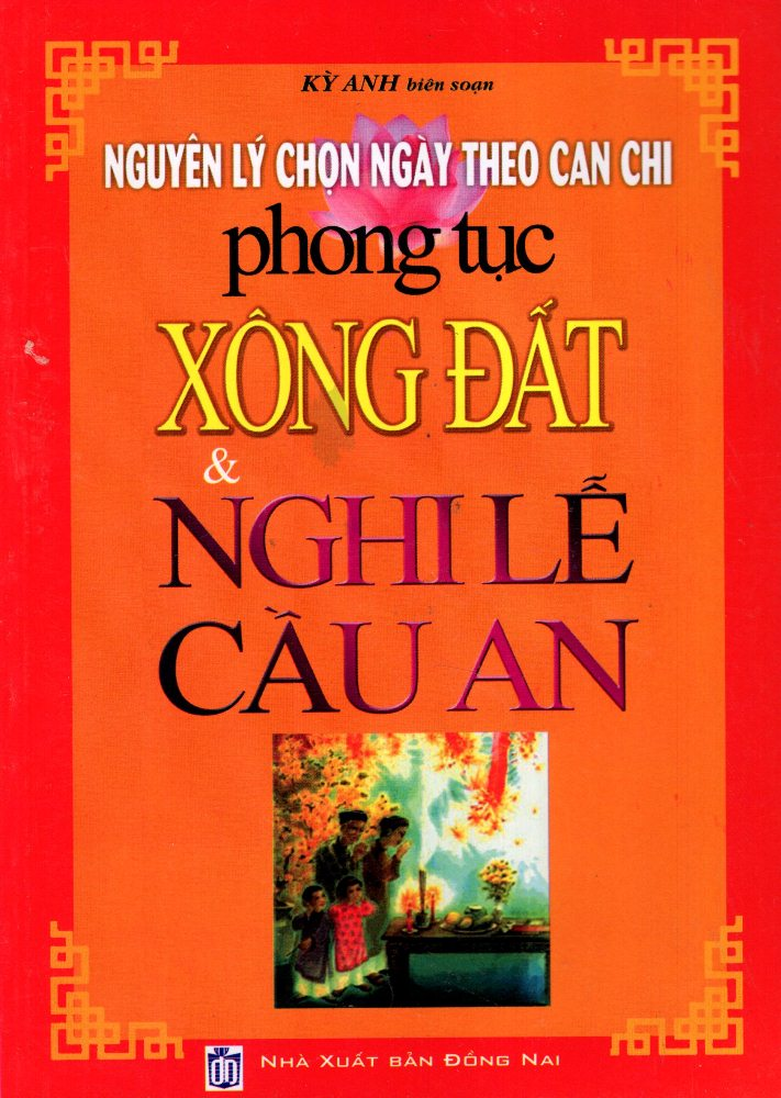 Nguyên Lý Chọn Ngày Theo Can Chi Phong Tục Xông Đất  Nghi Lễ Cầu An - 9999900004915,62_267115,30000,tiki.vn,Nguyen-Ly-Chon-Ngay-Theo-Can-Chi-Phong-Tuc-Xong-Dat-Nghi-Le-Cau-An-62_267115,Nguyên Lý Chọn Ngày Theo Can Chi Phong Tục Xông Đất  Nghi Lễ Cầu An