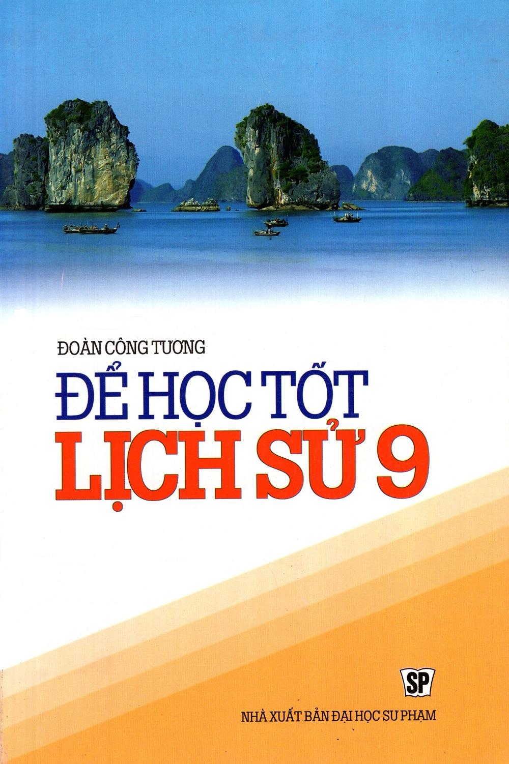 Để Học Tốt Lịch Sử Lớp 9 - 5218083 , 8935083561648 , 62_231710 , 31000 , De-Hoc-Tot-Lich-Su-Lop-9-62_231710 , tiki.vn , Để Học Tốt Lịch Sử Lớp 9