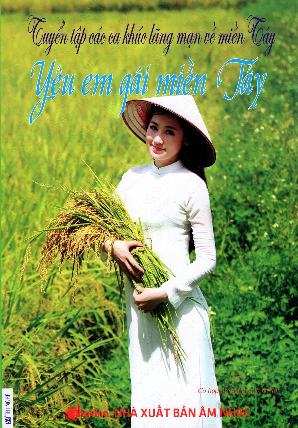Tuyển Tập Các Ca Khúc Lãng Mạn Về Miền Tây - Yêu Em Gái Miền Tây (Kèm CD)
