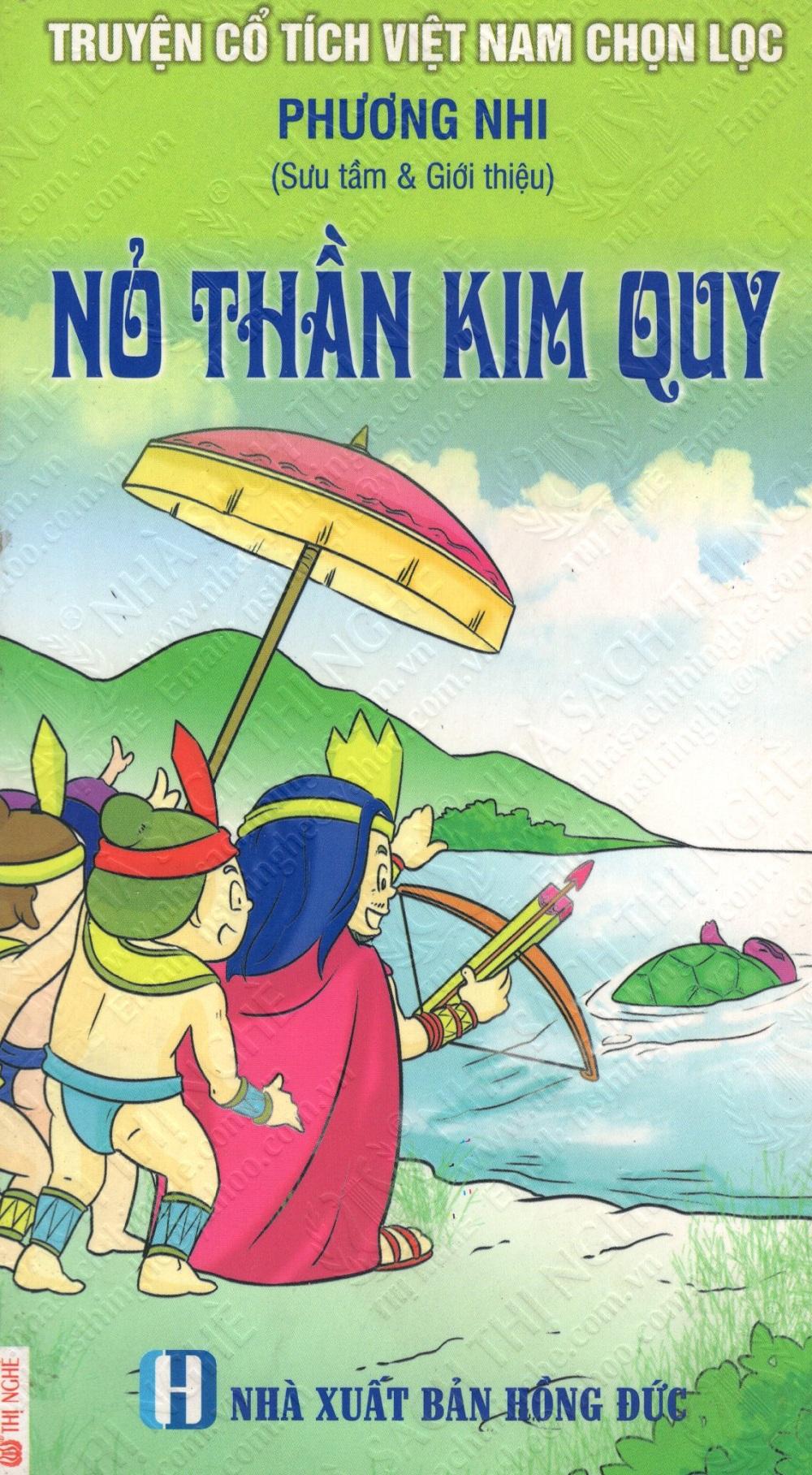 Truyện Cổ Tích Việt Nam Chọn Lọc: Nỏ Thần Kim Quy - 8955945005424,62_261693,15000,tiki.vn,Truyen-Co-Tich-Viet-Nam-Chon-Loc-No-Than-Kim-Quy-62_261693,Truyện Cổ Tích Việt Nam Chọn Lọc: Nỏ Thần Kim Quy