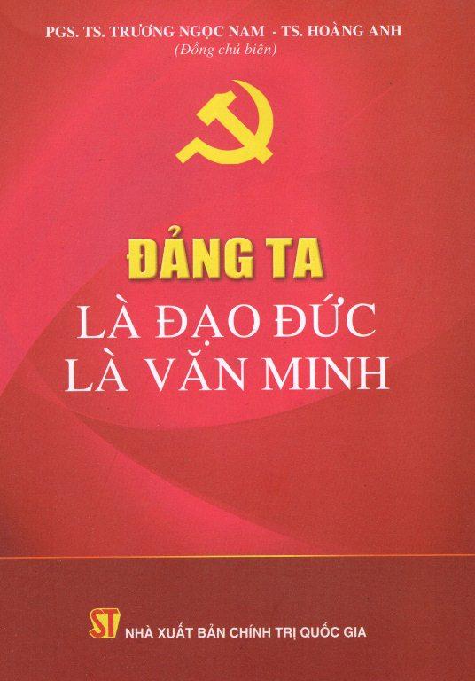 Đảng Ta Là Đạo Đức, Là Văn Minh