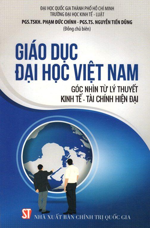 Giáo Dục Đại Học Việt Nam - Góc Nhìn Từ Lý Thuyết Kinh Tế - Tài Chính Hiện Đại
