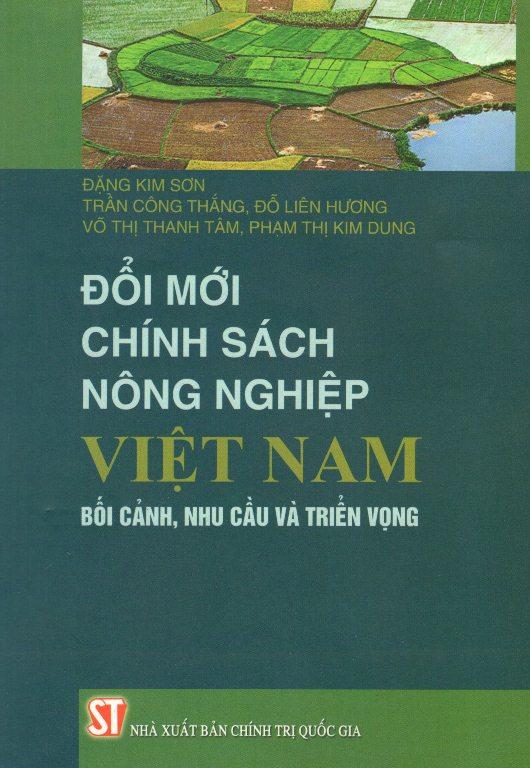 Đổi Mới Chính Sách Nông Nghiệp Việt Nam - Bối Cảnh, Nhu Cầu Và Triển Vọng - 7830056 , 9786045710692 , 62_146077 , 72000 , Doi-Moi-Chinh-Sach-Nong-Nghiep-Viet-Nam-Boi-Canh-Nhu-Cau-Va-Trien-Vong-62_146077 , tiki.vn , Đổi Mới Chính Sách Nông Nghiệp Việt Nam - Bối Cảnh, Nhu Cầu Và Triển Vọng