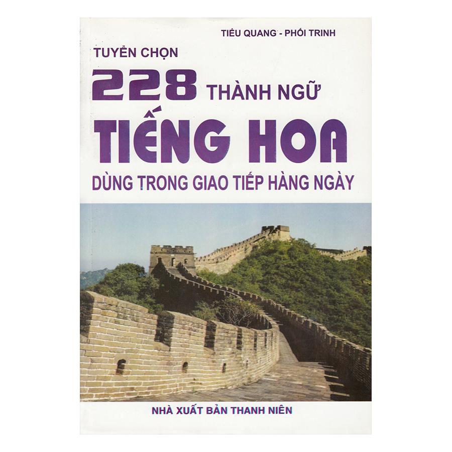 Tuyển Chọn 228 Thành Ngữ Tiếng Hoa Dùng Trong Giao Tiếp Hàng Ngày