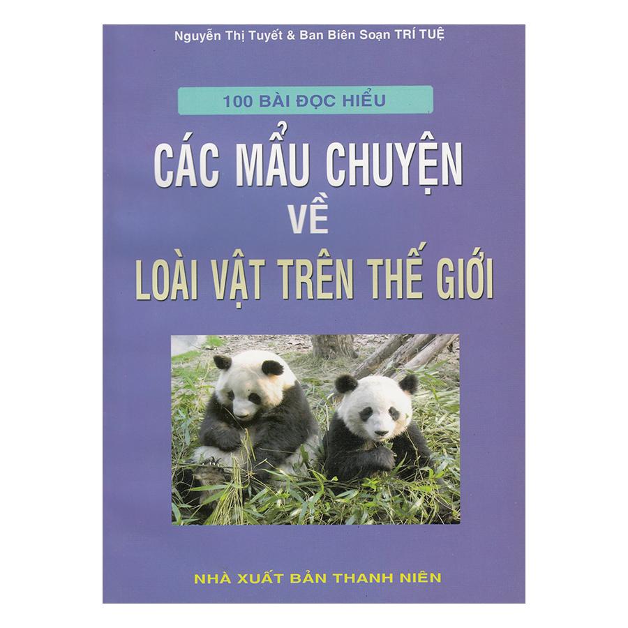 100 Bài Đọc Hiểu Các Mẩu Chuyện Về Loài Vật Trên Thế Giới