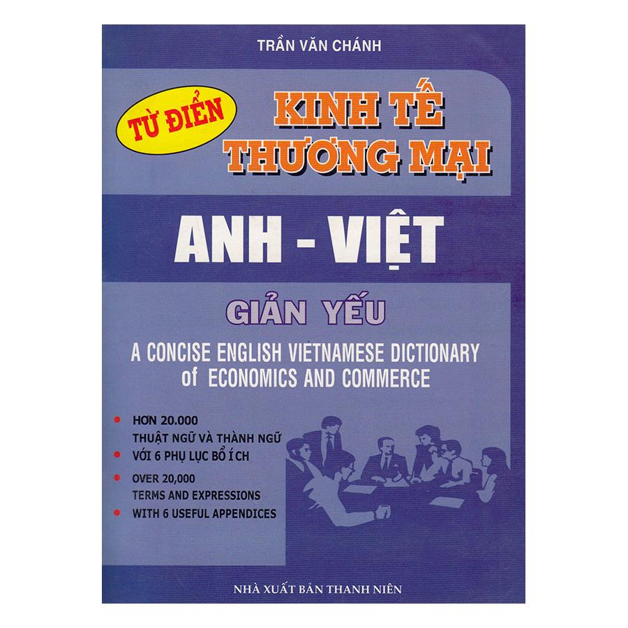 Từ Điển Kinh Tế Thương Mại Anh - Việt Giản Yếu