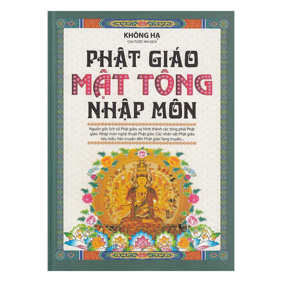 Phật Giáo Mật Tông Nhập Môn - 7853328 , 4079937058381 , 62_12293122 , 279000 , Phat-Giao-Mat-Tong-Nhap-Mon-62_12293122 , tiki.vn , Phật Giáo Mật Tông Nhập Môn