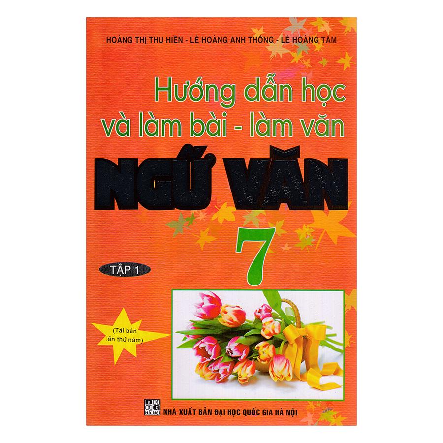 Hướng Dẫn Học Và Làm Bài Ngữ Văn Lớp 7 (Tập 1) - 5255768 , 2486161446563 , 62_794240 , 54000 , Huong-Dan-Hoc-Va-Lam-Bai-Ngu-Van-Lop-7-Tap-1-62_794240 , tiki.vn , Hướng Dẫn Học Và Làm Bài Ngữ Văn Lớp 7 (Tập 1)