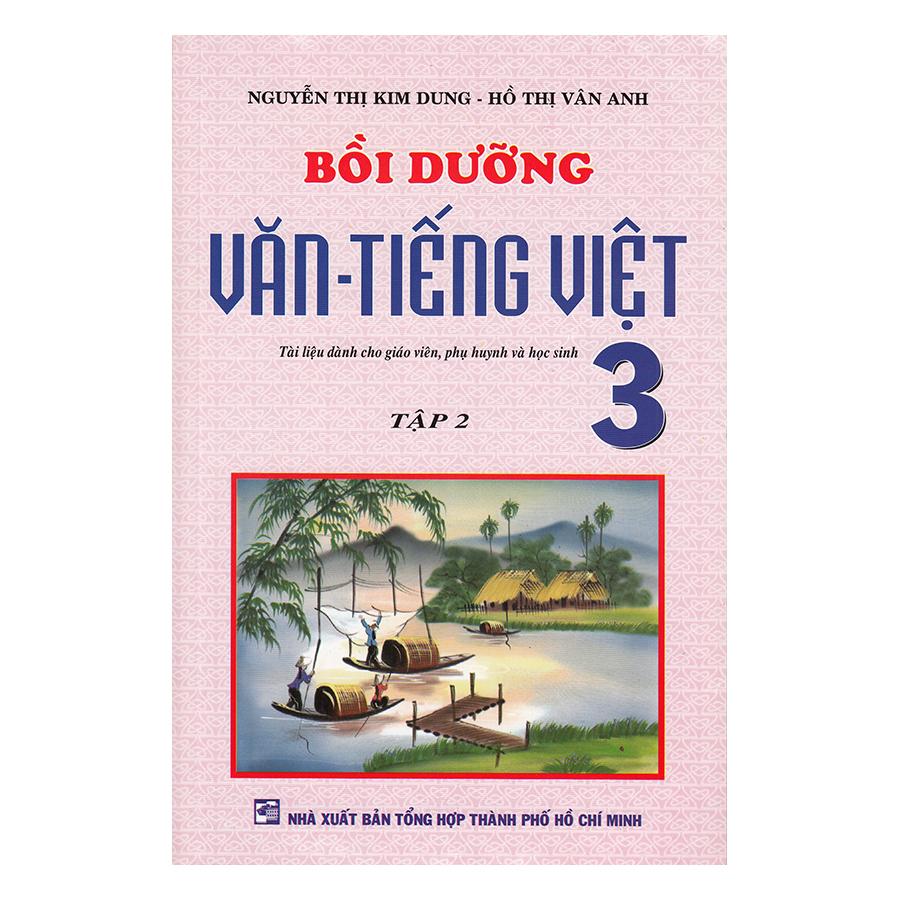 Bồi Dưỡng Văn - Tiếng Việt Lớp 3 (Tập 2)