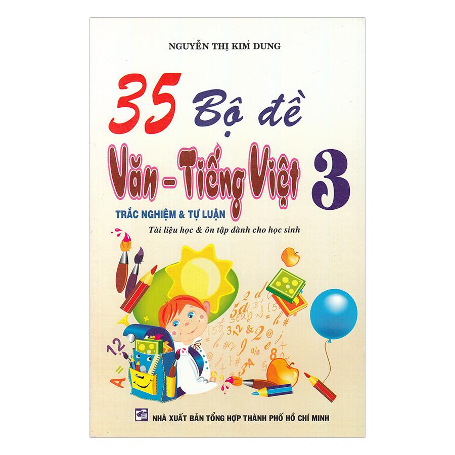 35 Bộ Đề Trắc Nghiệm Tự Luận Văn - Tiếng Việt Lớp 3