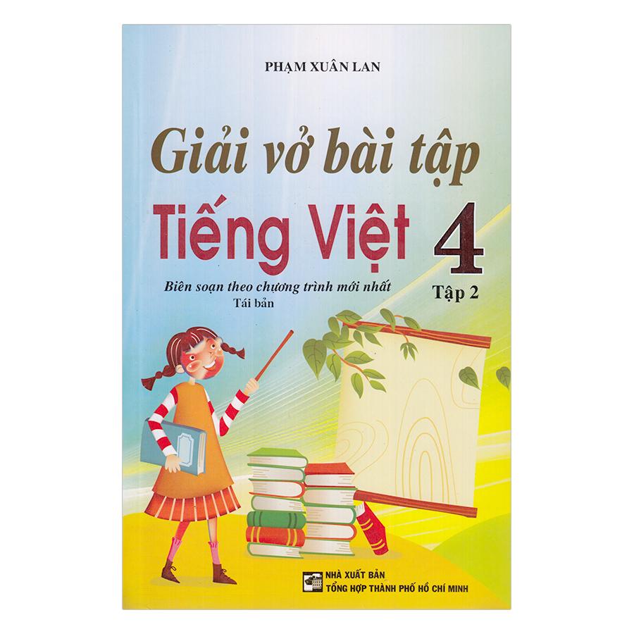 Giải Vở Bài Tập Tiếng Việt Lớp 4 - Tập 2 - 1990252 , 2489392625875 , 62_879212 , 37000 , Giai-Vo-Bai-Tap-Tieng-Viet-Lop-4-Tap-2-62_879212 , tiki.vn , Giải Vở Bài Tập Tiếng Việt Lớp 4 - Tập 2