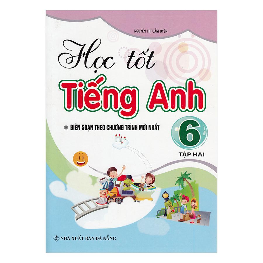 Học Tốt Tiếng Anh Lớp 6 - Tập 2 - 7856931 , 2488440171821 , 62_877868 , 44000 , Hoc-Tot-Tieng-Anh-Lop-6-Tap-2-62_877868 , tiki.vn , Học Tốt Tiếng Anh Lớp 6 - Tập 2