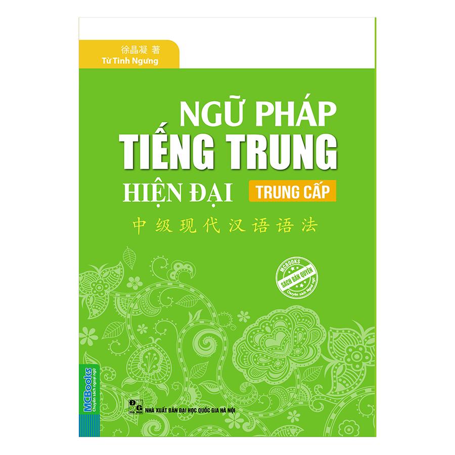 Ngữ Pháp Tiếng Trung Hiện Đại Trung Cấp - 870302 , 2394599603499 , 62_725843 , 119000 , Ngu-Phap-Tieng-Trung-Hien-Dai-Trung-Cap-62_725843 , tiki.vn , Ngữ Pháp Tiếng Trung Hiện Đại Trung Cấp