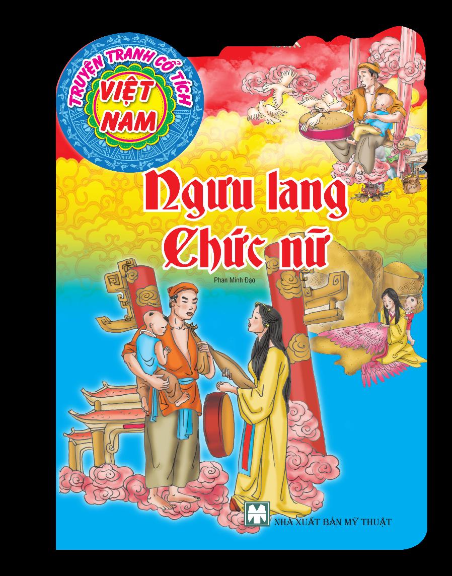Truyện Tranh Cổ Tích Việt Nam - Ngưu Lang Chức Nữ (Tái Bản)