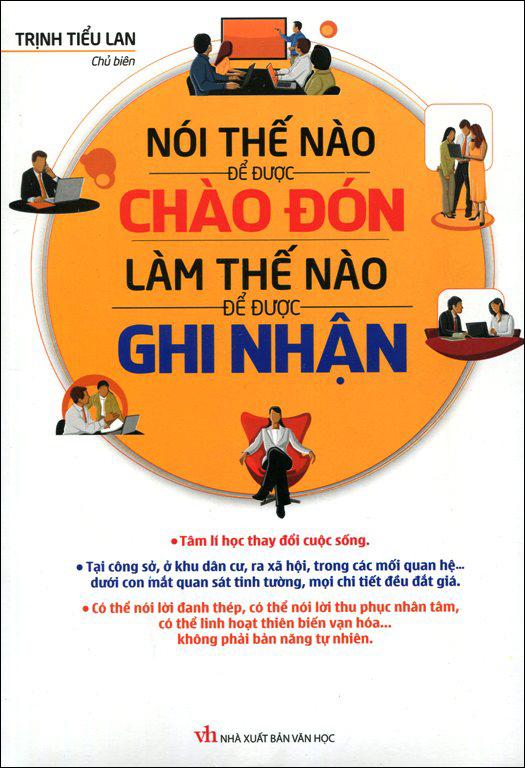 Nói Thế Nào Để Được Chào Đón, Làm Thế Nào Để Được Ghi Nhận - 9380488 , 3779016419690 , 62_19556950 , 83000 , Noi-The-Nao-De-Duoc-Chao-Don-Lam-The-Nao-De-Duoc-Ghi-Nhan-62_19556950 , tiki.vn , Nói Thế Nào Để Được Chào Đón, Làm Thế Nào Để Được Ghi Nhận