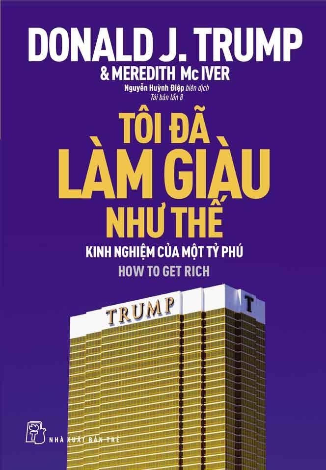 D.Trump - Tôi Đã Làm Giàu Như Thế - 9399590 , 5136566106872 , 62_1747133 , 76000 , D.Trump-Toi-Da-Lam-Giau-Nhu-The-62_1747133 , tiki.vn , D.Trump - Tôi Đã Làm Giàu Như Thế