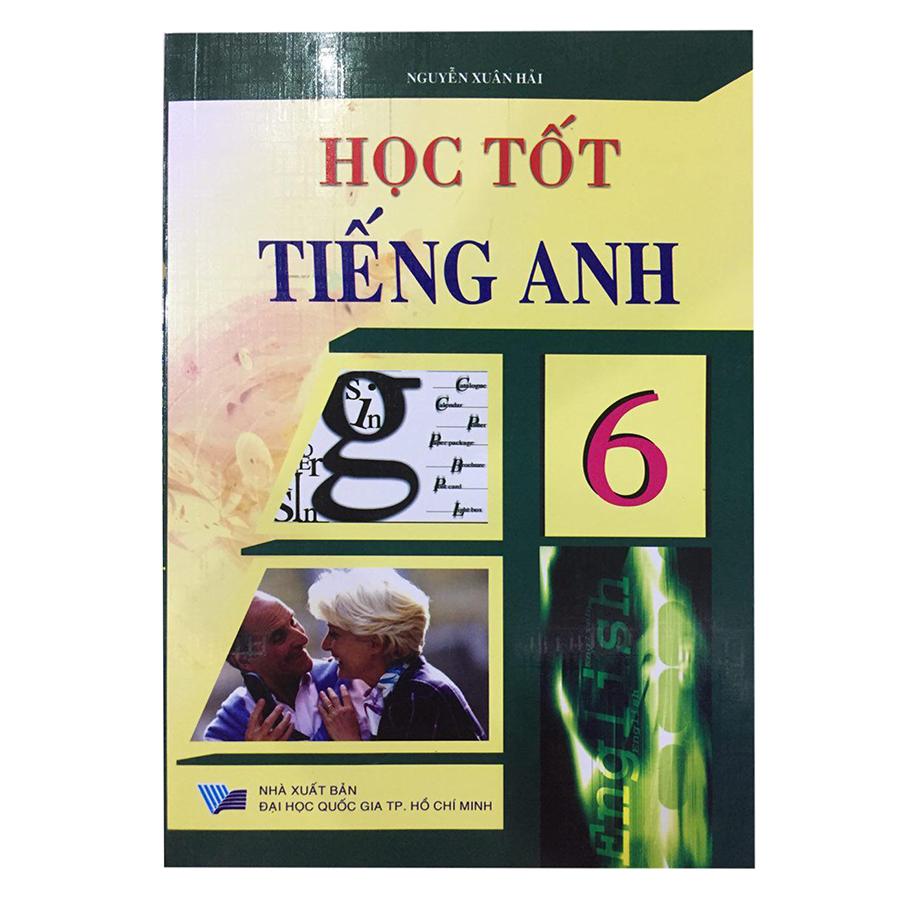 Học Tốt Tiếng Anh Lớp 6 - 1523993 , 2485010832588 , 62_577679 , 28000 , Hoc-Tot-Tieng-Anh-Lop-6-62_577679 , tiki.vn , Học Tốt Tiếng Anh Lớp 6
