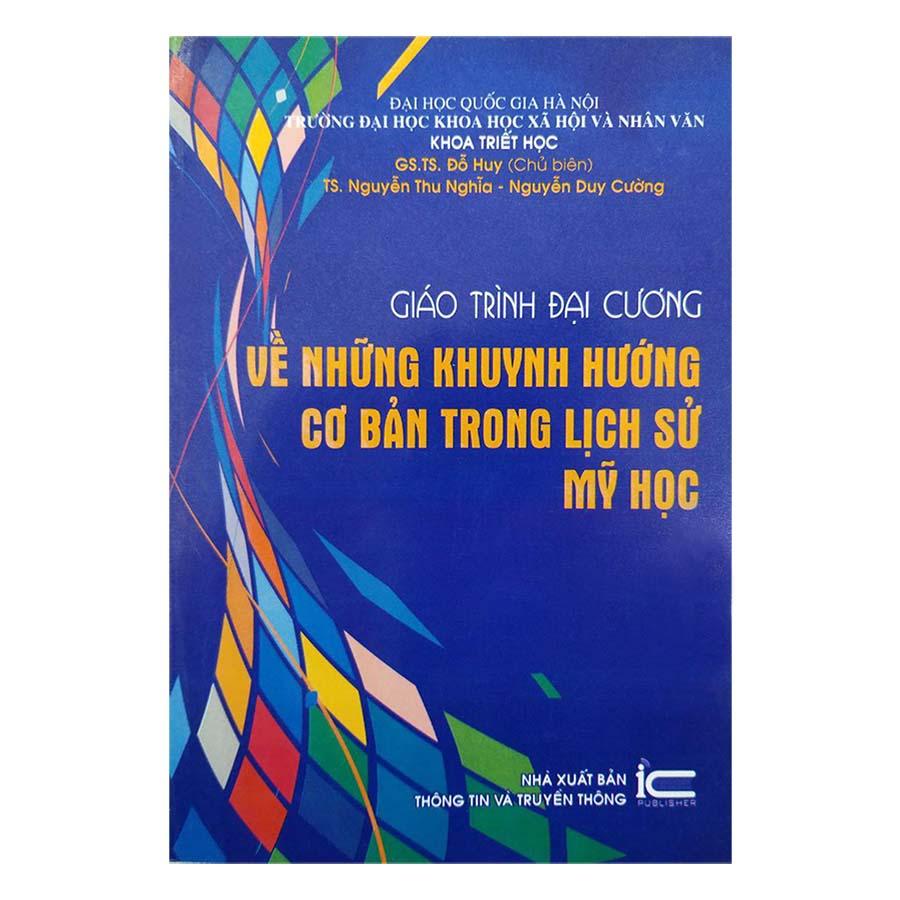 Giáo Trình Đại Cương Về Những Khuynh Hướng Cơ Bản Trong Lịch Sử Mỹ Học - 1993925 , 2594081530146 , 62_990436 , 95000 , Giao-Trinh-Dai-Cuong-Ve-Nhung-Khuynh-Huong-Co-Ban-Trong-Lich-Su-My-Hoc-62_990436 , tiki.vn , Giáo Trình Đại Cương Về Những Khuynh Hướng Cơ Bản Trong Lịch Sử Mỹ Học
