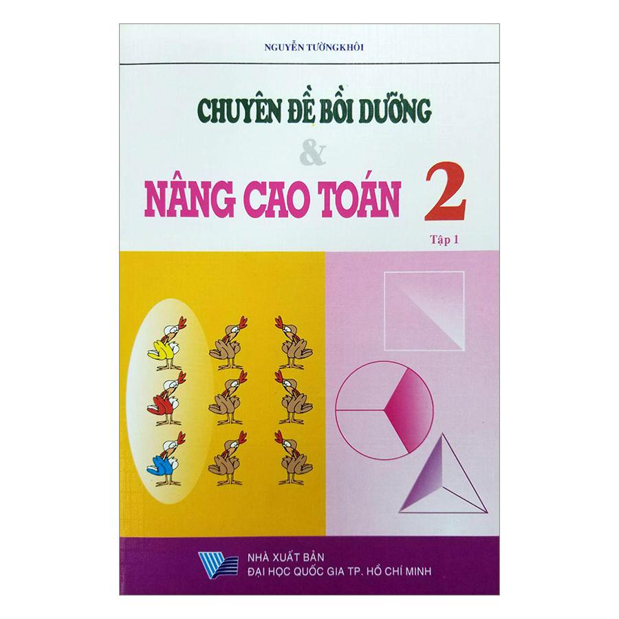 Chuyên Đề Bồi Dưỡng Và Nâng Cao Toán Lớp 2 (Tập 1) - 7861127 , 2483974182893 , 62_986902 , 27000 , Chuyen-De-Boi-Duong-Va-Nang-Cao-Toan-Lop-2-Tap-1-62_986902 , tiki.vn , Chuyên Đề Bồi Dưỡng Và Nâng Cao Toán Lớp 2 (Tập 1)