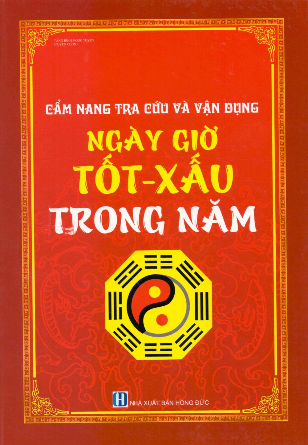 Cẩm Nang Tra Cứu Và Vận Dụng Ngày Tốt - Xấu Trong Năm