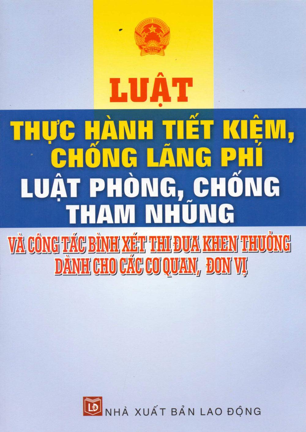 Luật Thực Hành Tiết Kiệm, Chống Lãng Phí - Luật Phòng, Chống Tham Nhũng (LĐ) - 6811993451250,62_9999929,335000,tiki.vn,Luat-Thuc-Hanh-Tiet-Kiem-Chong-Lang-Phi-Luat-Phong-Chong-Tham-Nhung-LD-62_9999929,Luật Thực Hành Tiết Kiệm, Chống Lãng Phí - Luật Phòng, Chống Tham Nhũng (LĐ)