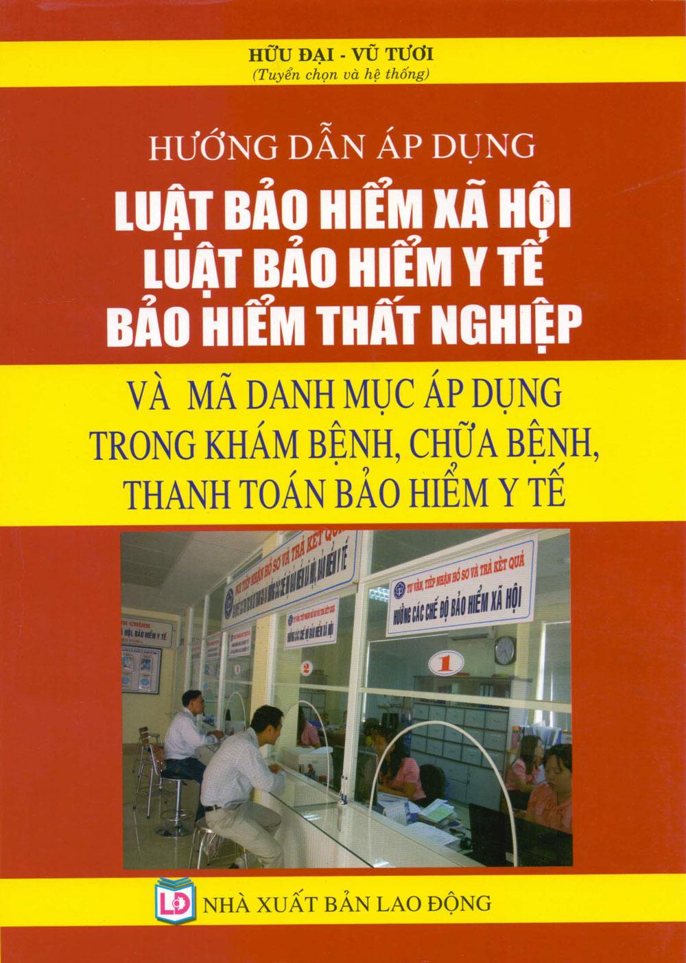 Hướng Dẫn Áp Dụng Luật Bảo Hiểm Xã Hội, Luật Bảo Hiểm Y Tế - Bảo Hiểm Thất Nghiệp (2016) - 2381883843952,62_584290,350000,tiki.vn,Huong-Dan-Ap-Dung-Luat-Bao-Hiem-Xa-Hoi-Luat-Bao-Hiem-Y-Te-Bao-Hiem-That-Nghiep-2016-62_584290,Hướng Dẫn Áp Dụng Luật Bảo Hiểm Xã Hội, Luật Bảo Hiểm Y Tế - Bảo Hiểm Thất Nghiệp (2016)