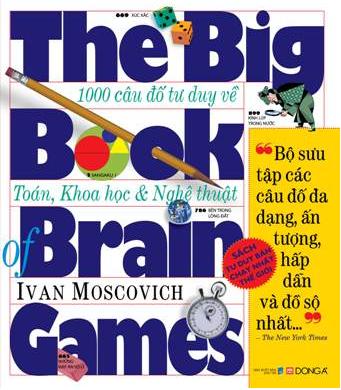 The Big Book Of Brain Games - 1000 Câu Đố Tư Duy Về Toán, Khoa Học  Nghệ Thuật - 18213863 , 6441295442429 , 62_20426382 , 320000 , The-Big-Book-Of-Brain-Games-1000-Cau-Do-Tu-Duy-Ve-Toan-Khoa-Hoc-Nghe-Thuat-62_20426382 , tiki.vn , The Big Book Of Brain Games - 1000 Câu Đố Tư Duy Về Toán, Khoa Học  Nghệ Thuật