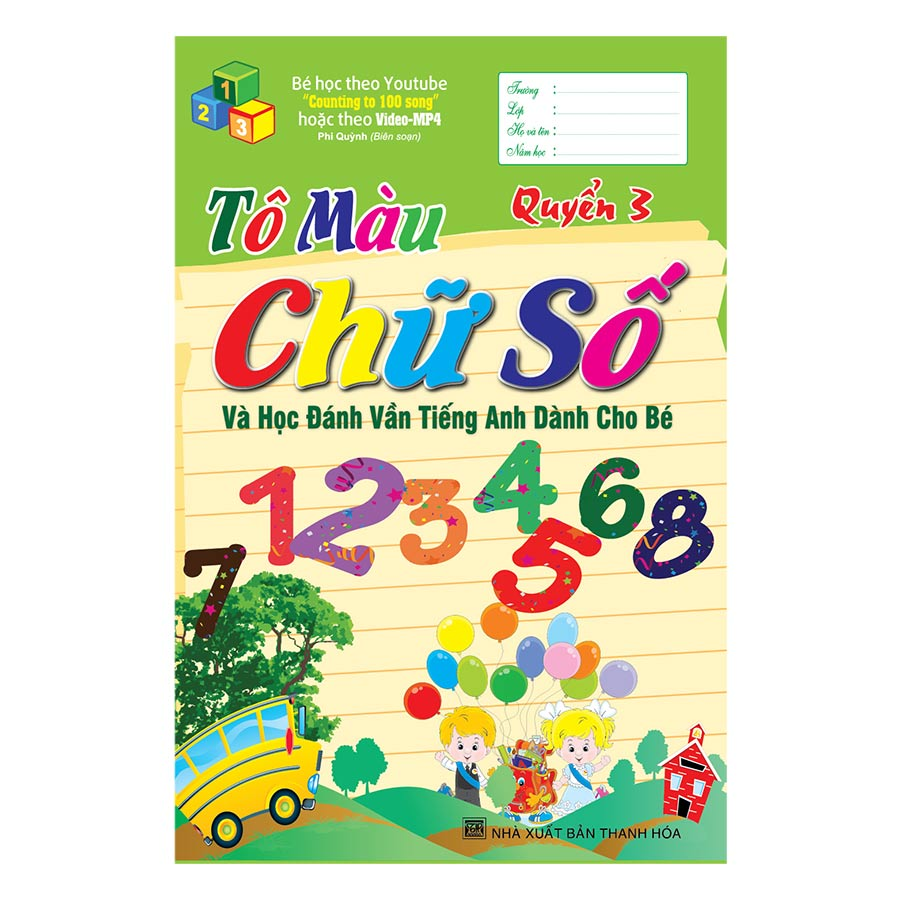Tô Màu Chữ Số Và Học Đánh Vần Tiếng Anh Dành Cho Bé (Quyển 3)