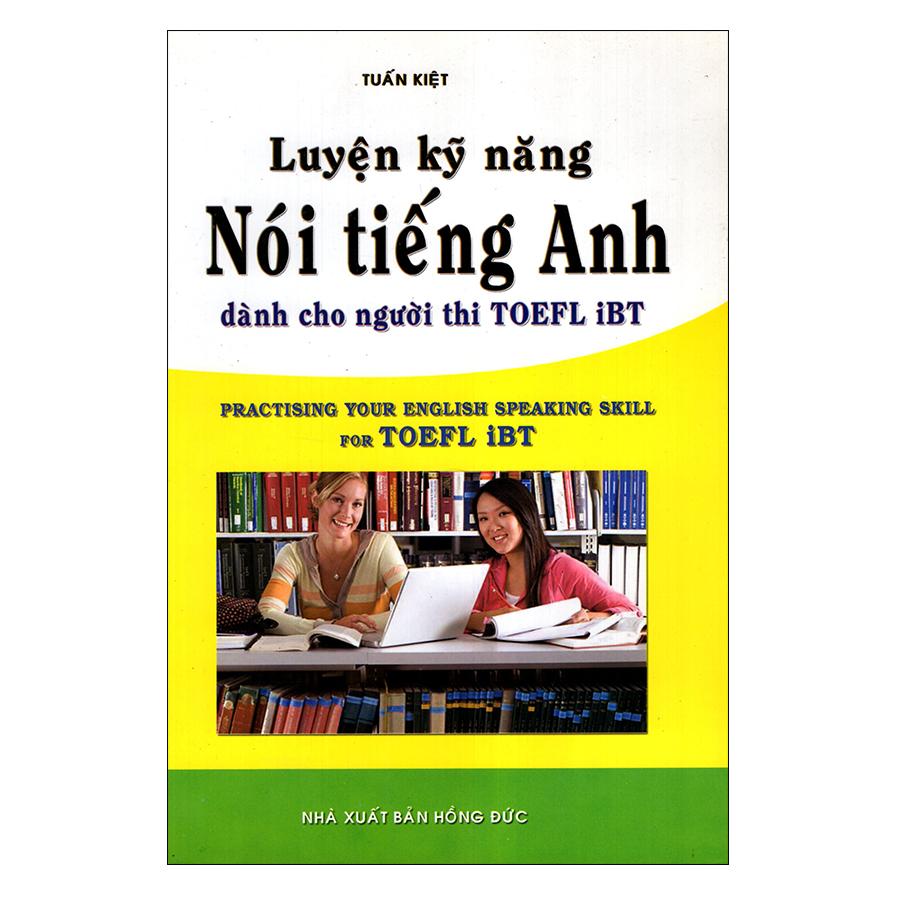 Luyện Kỹ Năng Nói Tiếng Anh Dành Cho Người Thi TOEFL iBT - 1984065 , 2393170129977 , 62_682758 , 68000 , Luyen-Ky-Nang-Noi-Tieng-Anh-Danh-Cho-Nguoi-Thi-TOEFL-iBT-62_682758 , tiki.vn , Luyện Kỹ Năng Nói Tiếng Anh Dành Cho Người Thi TOEFL iBT