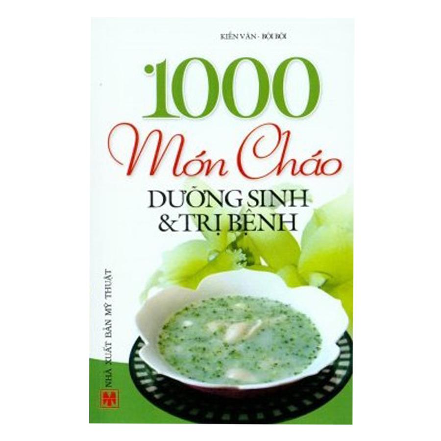1000 Món Cháo Dinh Dưỡng Và Trị Bệnh