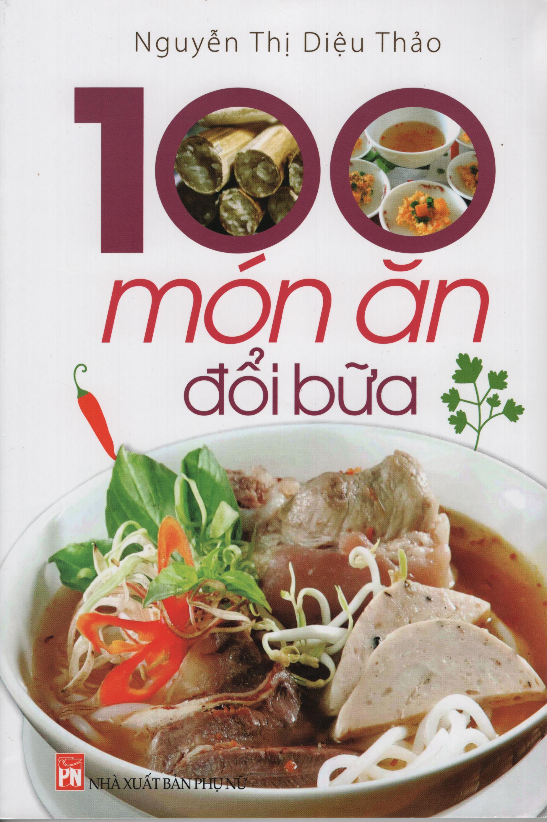 100 Món Ăn Đổi Bữa (Tái Bản)