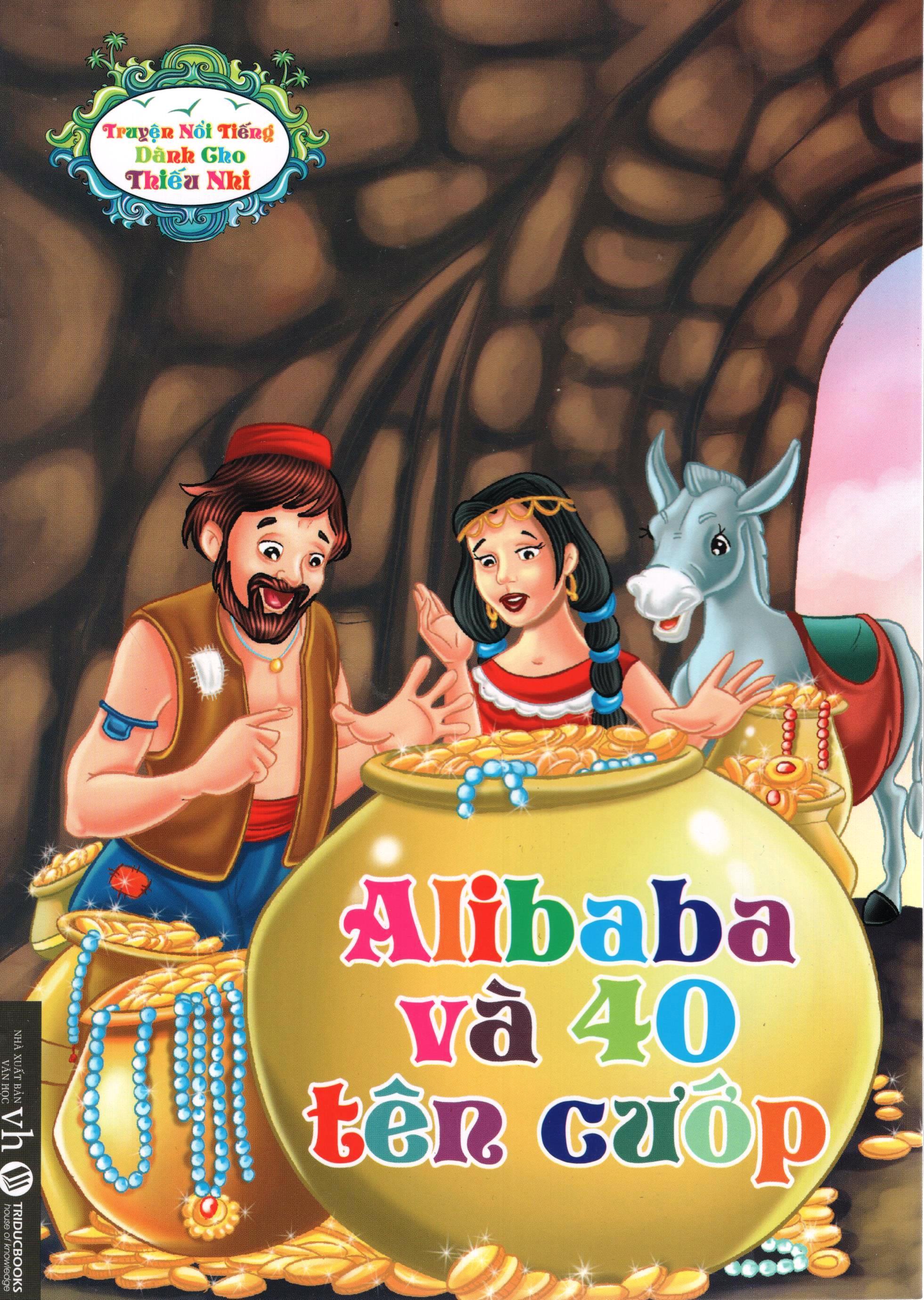 Truyện Nổi Tiếng Dành Cho Thiếu Nhi - Alibaba Và 40 Tên Cướp