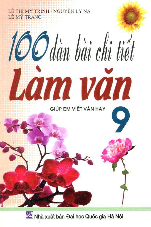 100 Dàn Bài Chi Tiết Làm Văn 9