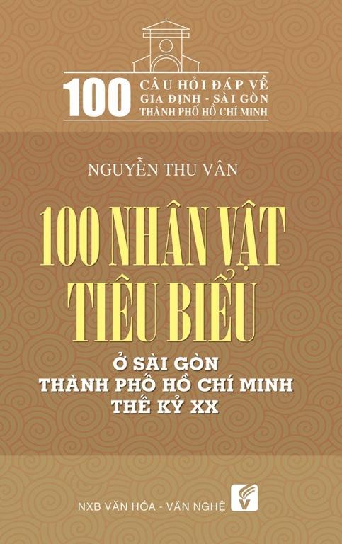 100 Nhân Vật Tiêu Biểu Ở Sài Gòn Thành Phố Hồ Chí Minh Thế Kỉ XX