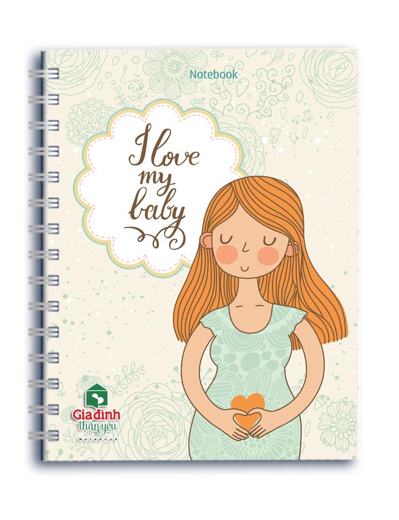 Sổ Lò Xo Notebook - I Love My Baby