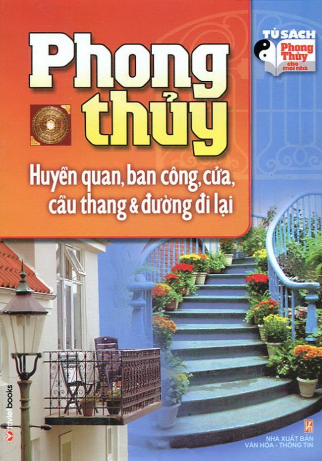 Phong Thủy Huyền Quan, Ban Công, Cửa, Cầu Thang  Đường Đi Lại