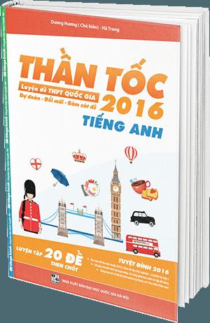 Thần Tốc Luyện Đề THPT Quốc Gia 2016 - Môn Tiếng Anh