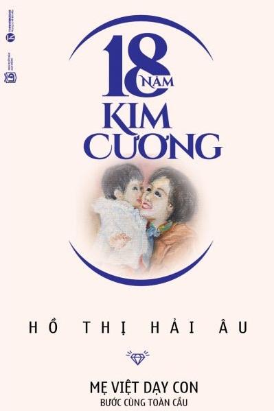 18 Năm Kim Cương – Mẹ Việt Dạy Con Bước Cùng Toàn Cầu