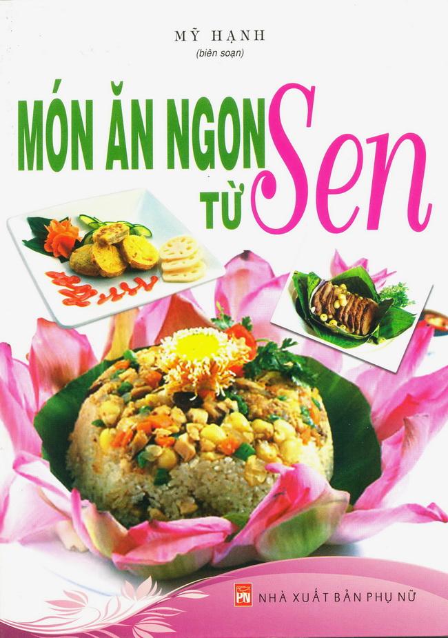 Món Ăn Ngon Từ Sen - 9786049263118,62_44572,34000,tiki.vn,Mon-An-Ngon-Tu-Sen-62_44572,Món Ăn Ngon Từ Sen