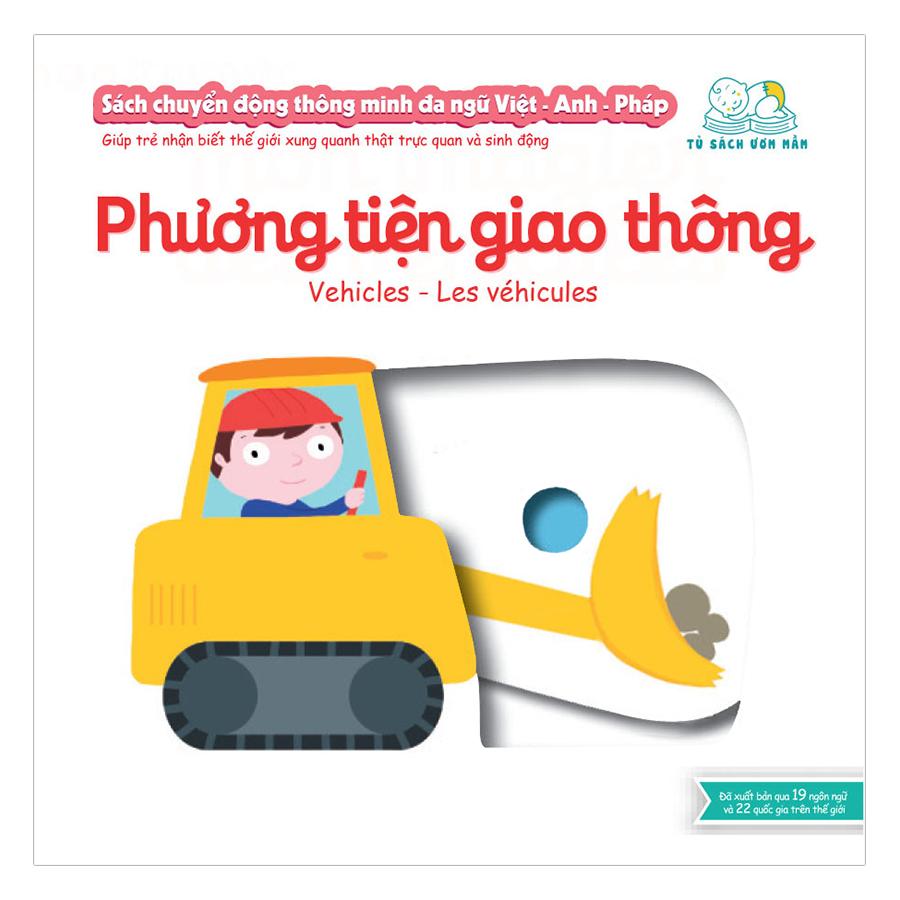 Sách Tương Tác - Sách Chuyển Động Thông Minh Đa Ngữ Việt - Anh - Pháp: Phương Tiện Giao Thông