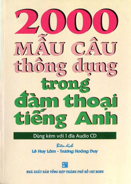 2000 Mẫu Câu Thông Dụng Trong Đàm Thoại Tiếng Anh (Kèm 1 CD) - 3107334602454,62_35436,164000,tiki.vn,2000-Mau-Cau-Thong-Dung-Trong-Dam-Thoai-Tieng-Anh-Kem-1-CD-62_35436,2000 Mẫu Câu Thông Dụng Trong Đàm Thoại Tiếng Anh (Kèm 1 CD)