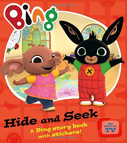 Hide And Seek : A Bing story book with stickers ! (Bing Series Book)