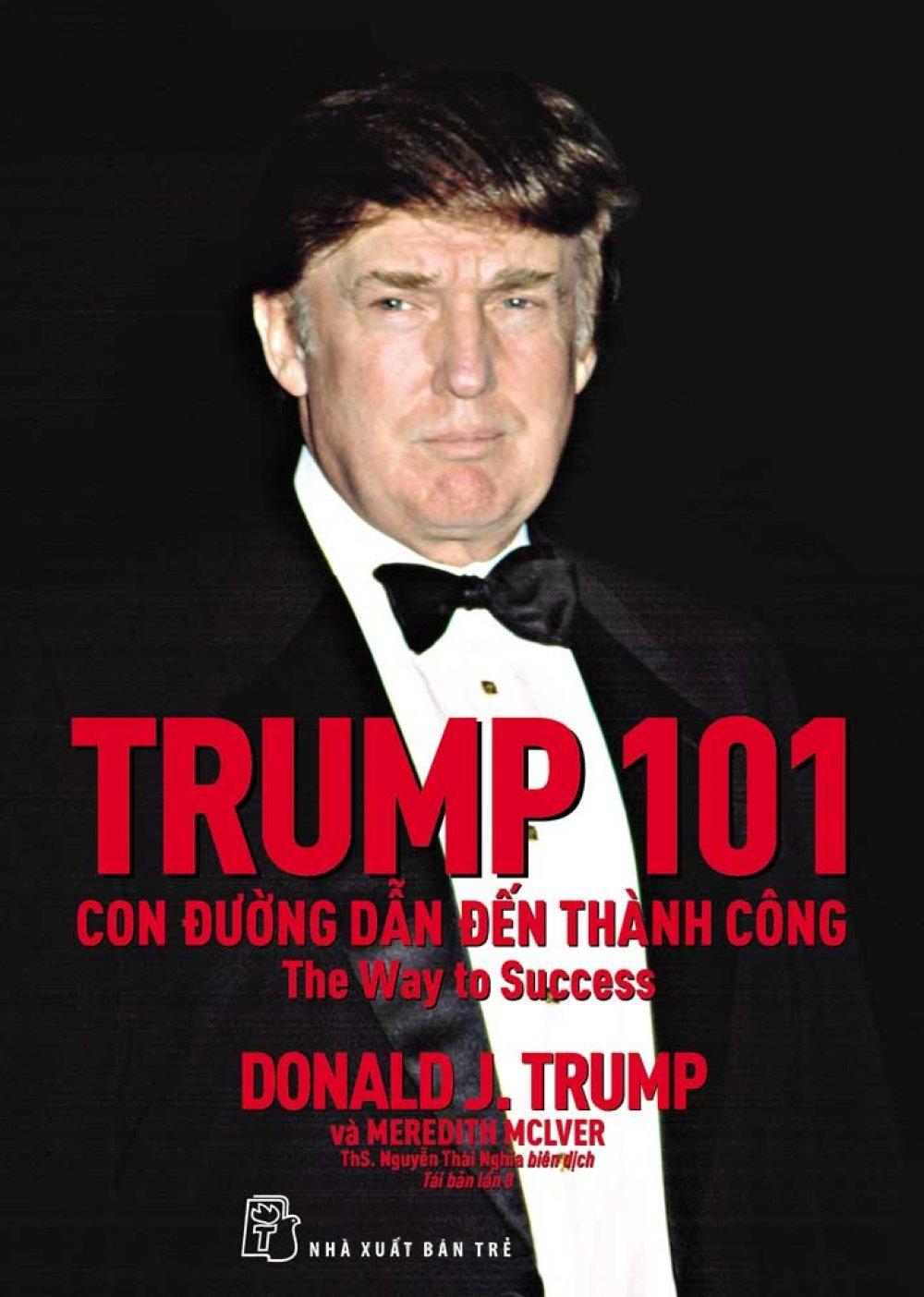 Trump 101: Con Đường Dẫn Đến Thành Công (Tái Bản 2017)