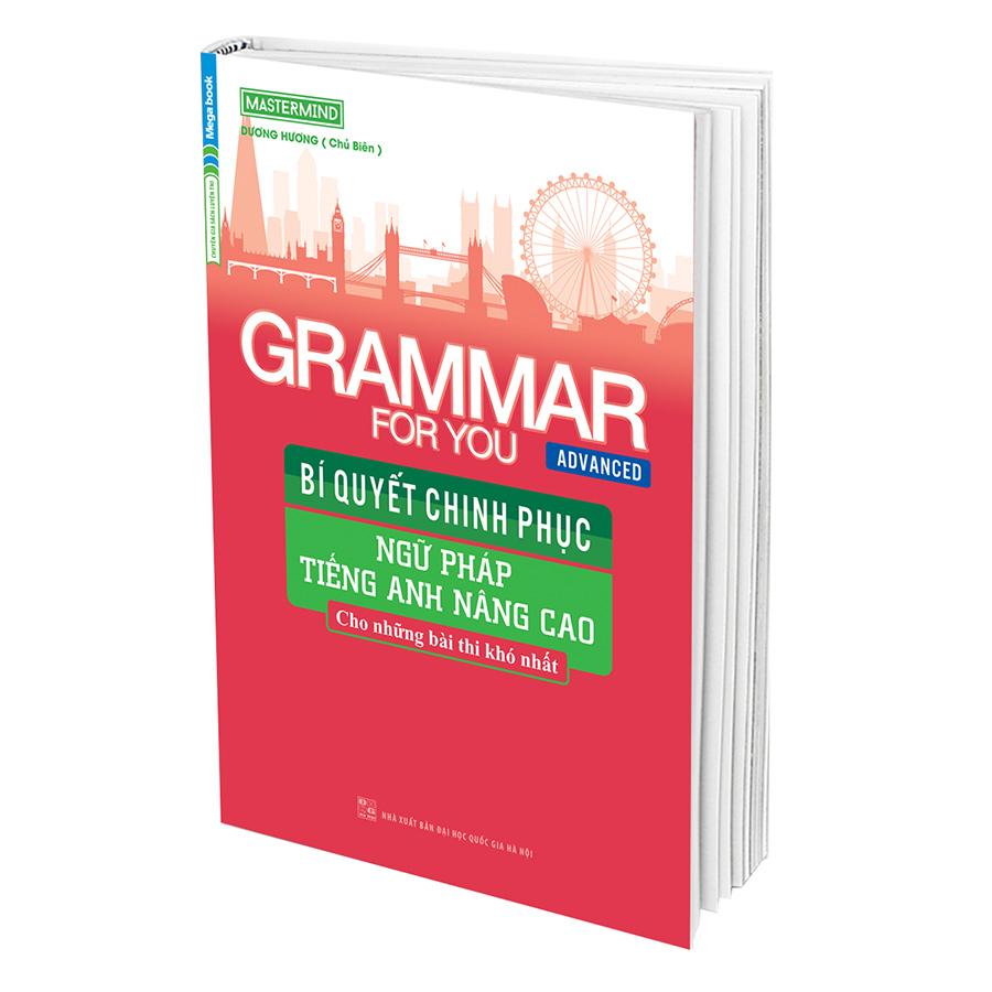 Grammar For You (Advanced) - Bí Quyết Chinh Phục Ngữ Pháp Tiếng Anh Nâng Cao
