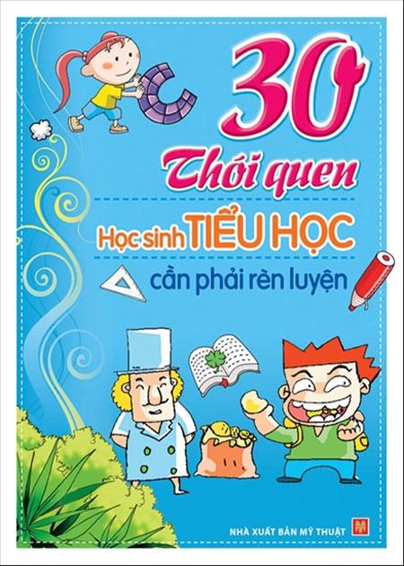 30 Thói Quen Học Sinh Tiểu Học Cần Phải Rèn Luyện - 7868320072519,62_15149869,45000,tiki.vn,30-Thoi-Quen-Hoc-Sinh-Tieu-Hoc-Can-Phai-Ren-Luyen-62_15149869,30 Thói Quen Học Sinh Tiểu Học Cần Phải Rèn Luyện